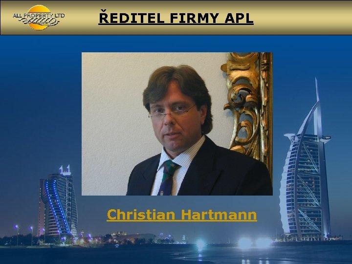 ŘEDITEL FIRMY APL Christian Hartmann