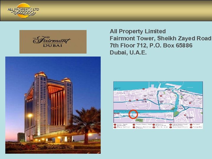All Property Limited Fairmont Tower, Sheikh Zayed Road 7 th Floor 712, P. O.