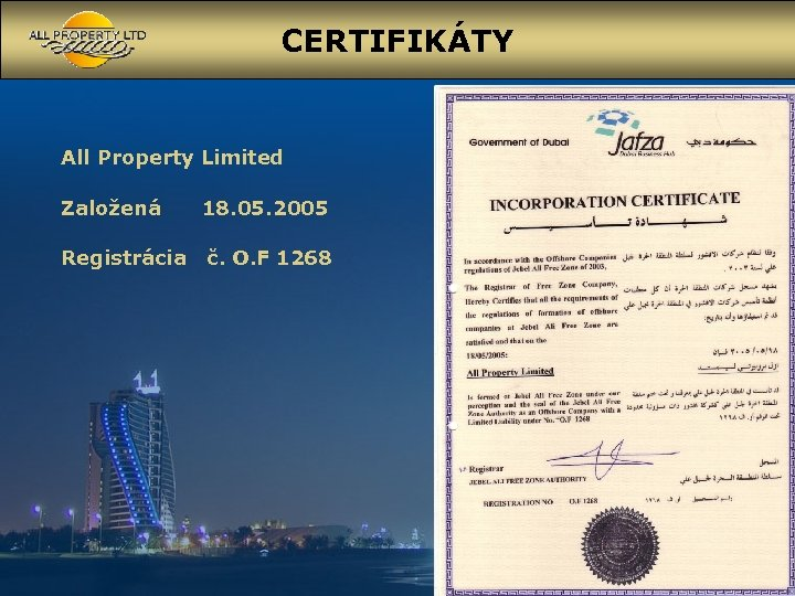 CERTIFIKÁTY All Property Limited Založená 18. 05. 2005 Registrácia č. O. F 1268