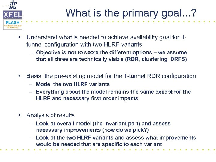 What is the primary goal. . . ? • Understand what is needed to