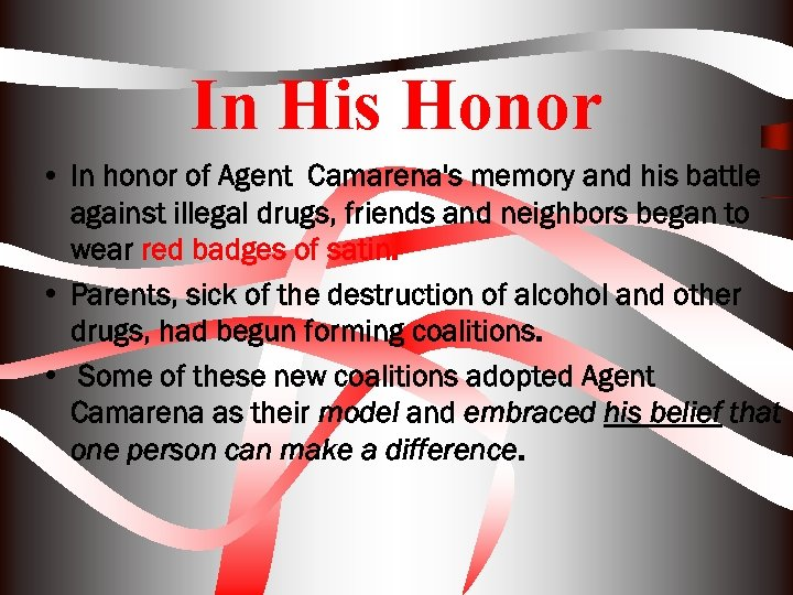 In His Honor • In honor of Agent Camarena's memory and his battle against