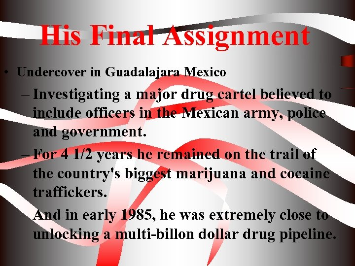His Final Assignment • Undercover in Guadalajara Mexico – Investigating a major drug cartel