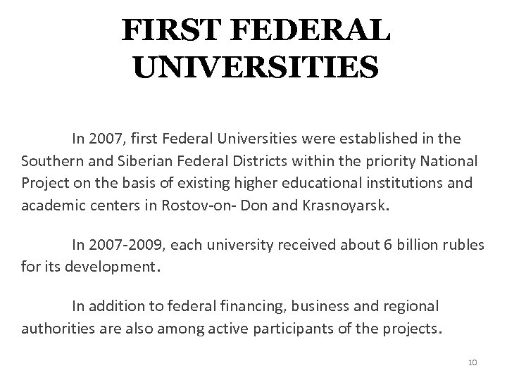 FIRST FEDERAL UNIVERSITIES In 2007, first Federal Universities were established in the Southern and