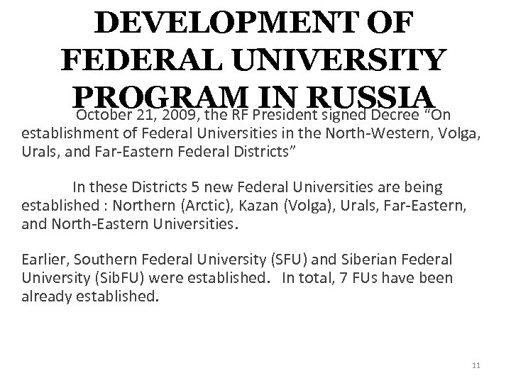DEVELOPMENT OF FEDERAL UNIVERSITY PROGRAM IN RUSSIA October 21, 2009, the RF President signed
