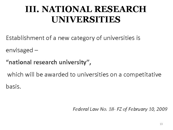III. NATIONAL RESEARCH UNIVERSITIES Establishment of a new category of universities is envisaged –