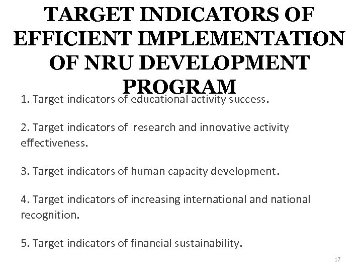 TARGET INDICATORS OF EFFICIENT IMPLEMENTATION OF NRU DEVELOPMENT PROGRAM 1. Target indicators of educational