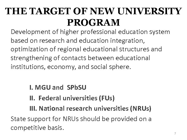 THE TARGET OF NEW UNIVERSITY PROGRAM Development of higher professional education system based