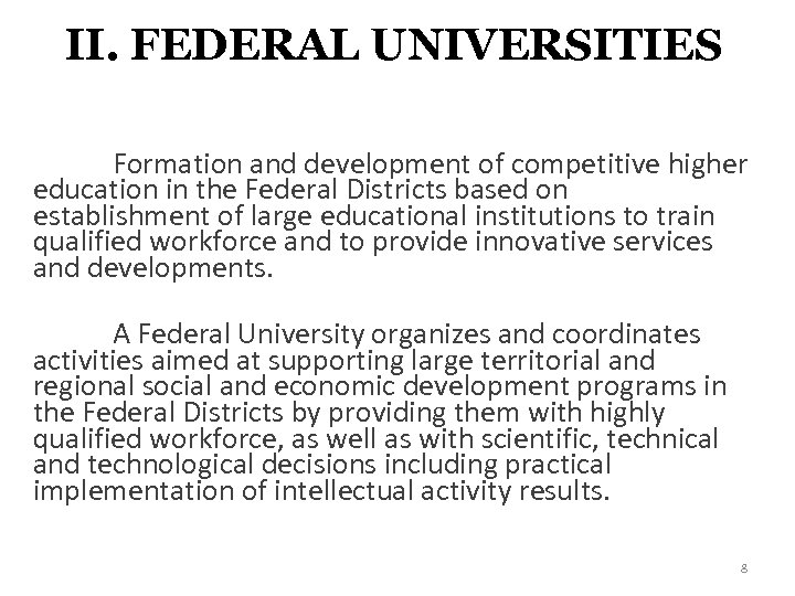 II. FEDERAL UNIVERSITIES Formation and development of competitive higher education in the Federal Districts