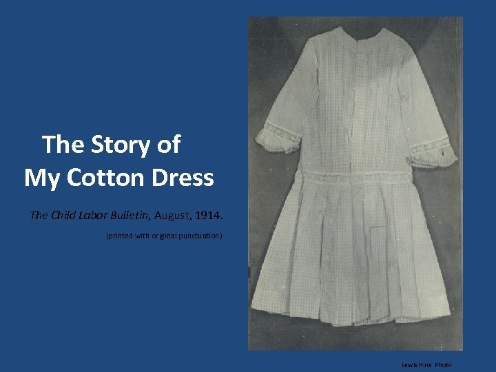 The Story of My Cotton Dress The Child Labor Bulletin, August, 1914. (printed
