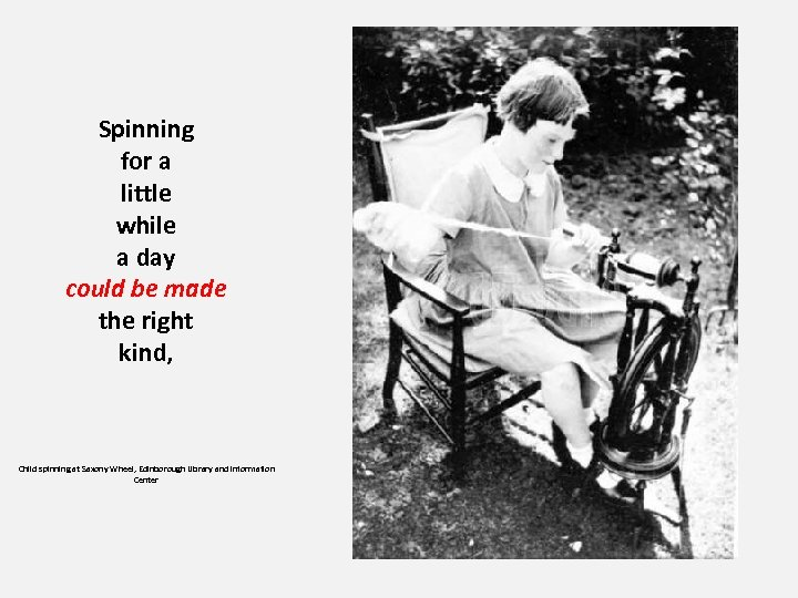 Spinning for a little while a day could be made the right kind, Child