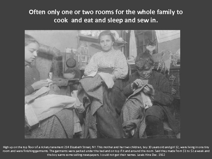 Often only one or two rooms for the whole family to cook and eat