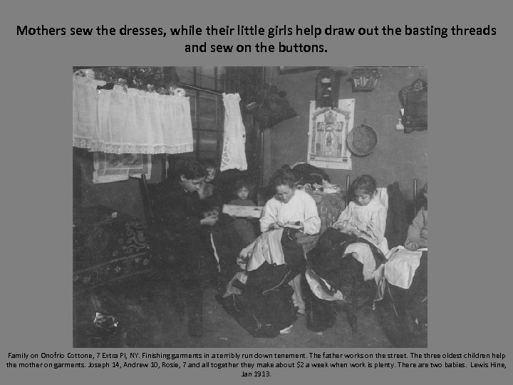 Mothers sew the dresses, while their little girls help draw out the basting threads