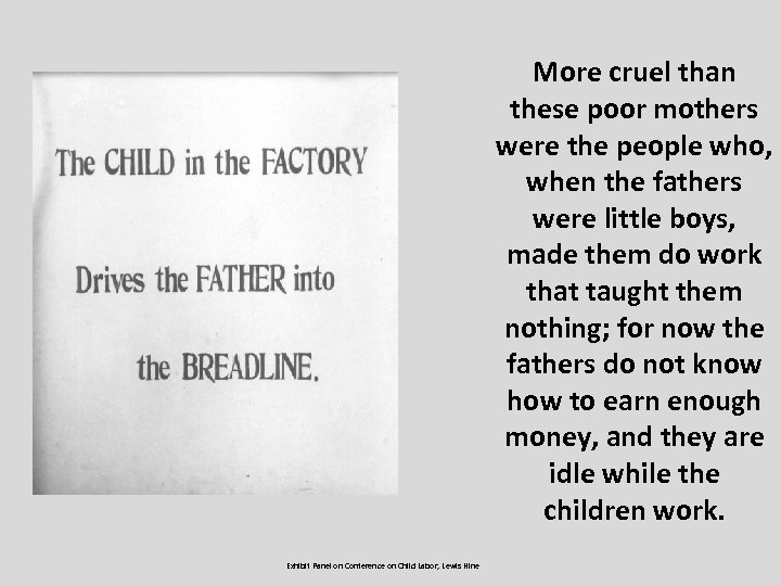 More cruel than these poor mothers were the people who, when the fathers were
