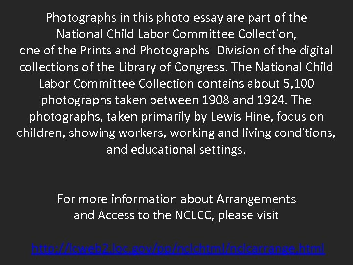 Photographs in this photo essay are part of the National Child Labor Committee Collection,