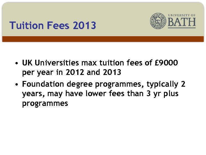 Tuition Fees 2013 • UK Universities max tuition fees of £ 9000 per year