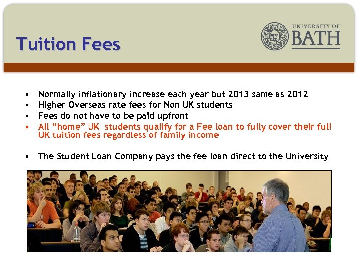 Tuition Fees • • Normally inflationary increase each year but 2013 same as 2012