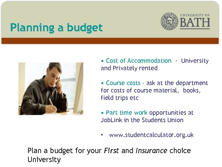 Planning a budget • Cost of Accommodation - University and Privately rented • Course