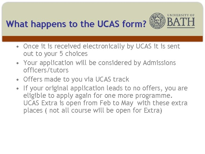 What happens to the UCAS form? • Once it is received electronically by UCAS