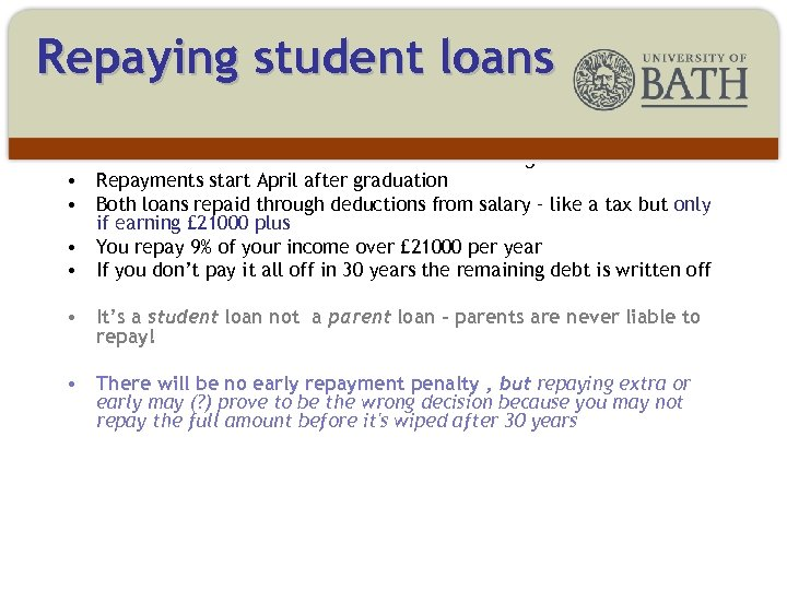Repaying student loans • Two loans – one for tuition fees and one for