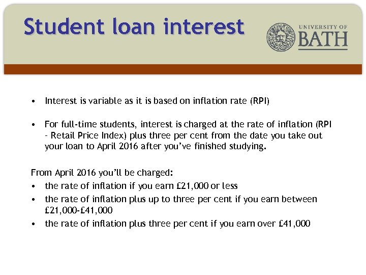 Student loan interest • Interest is variable as it is based on inflation rate