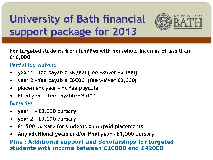 University of Bath financial support package for 2013 For targeted students from families with