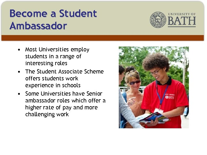 Become a Student Ambassador • Most Universities employ students in a range of interesting