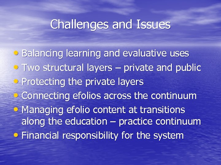 Challenges and Issues • Balancing learning and evaluative uses • Two structural layers –