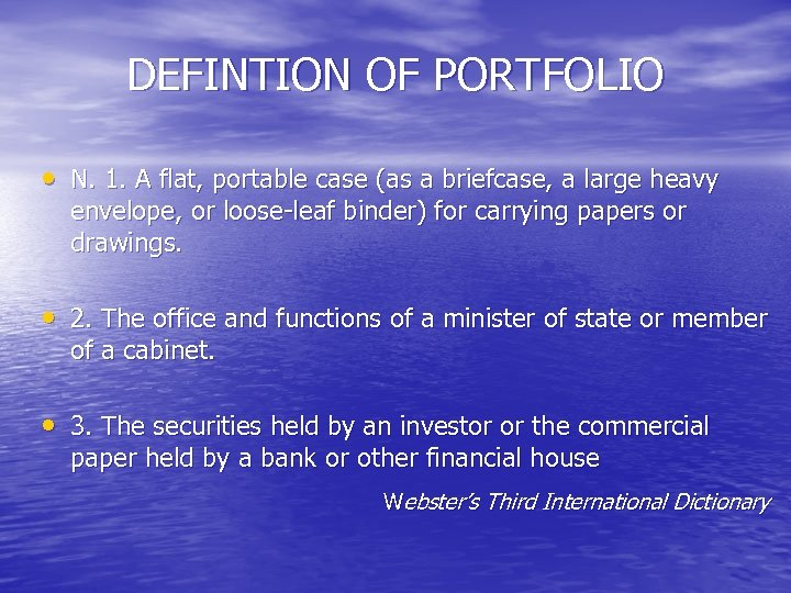 DEFINTION OF PORTFOLIO • N. 1. A flat, portable case (as a briefcase, a