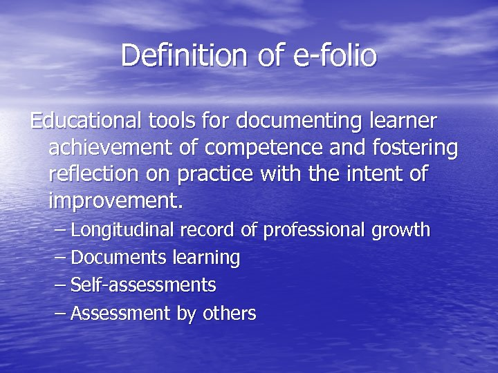 Definition of e-folio Educational tools for documenting learner achievement of competence and fostering reflection