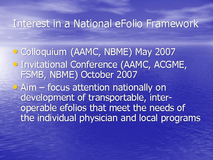 Interest in a National e. Folio Framework • Colloquium (AAMC, NBME) May 2007 •