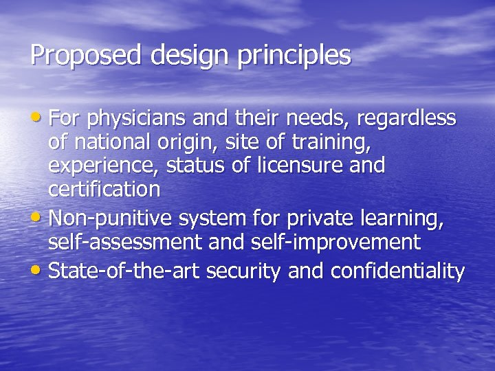 Proposed design principles • For physicians and their needs, regardless of national origin, site