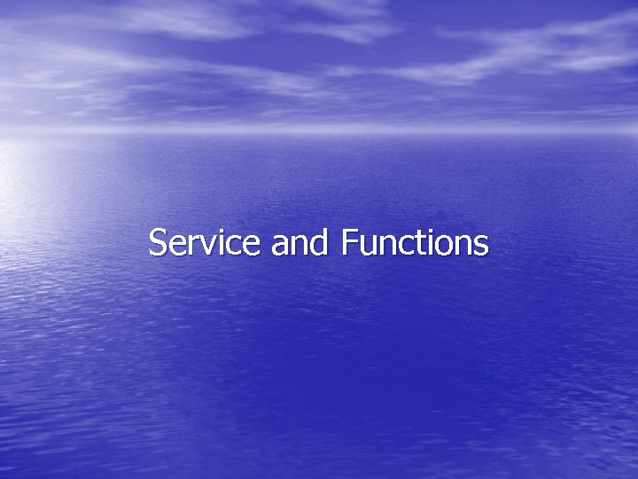 Service and Functions