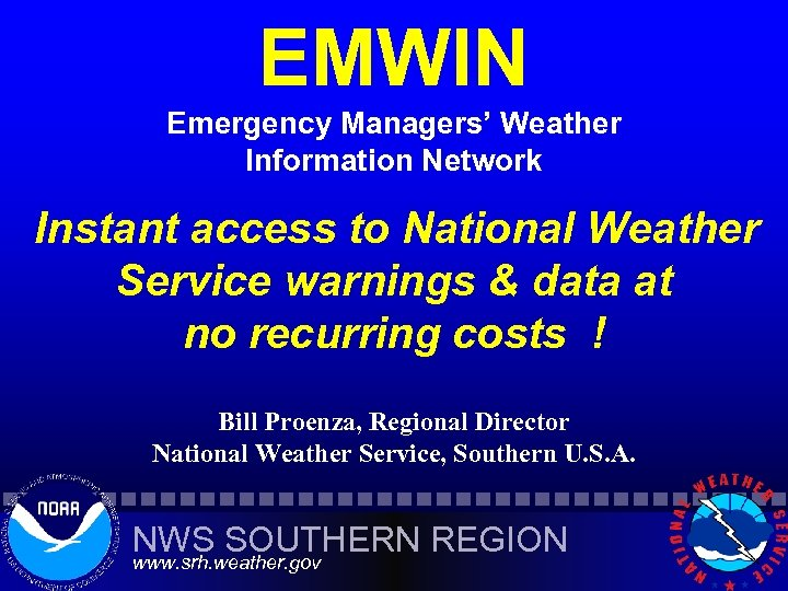 EMWIN Emergency Managers' Weather Information Network Instant access to National Weather Service warnings &
