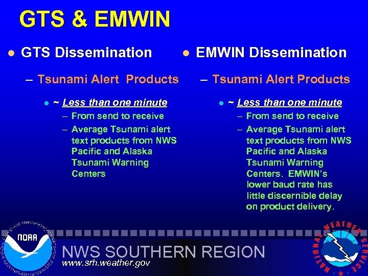 GTS & EMWIN l GTS Dissemination – Tsunami Alert Products l ~ Less than