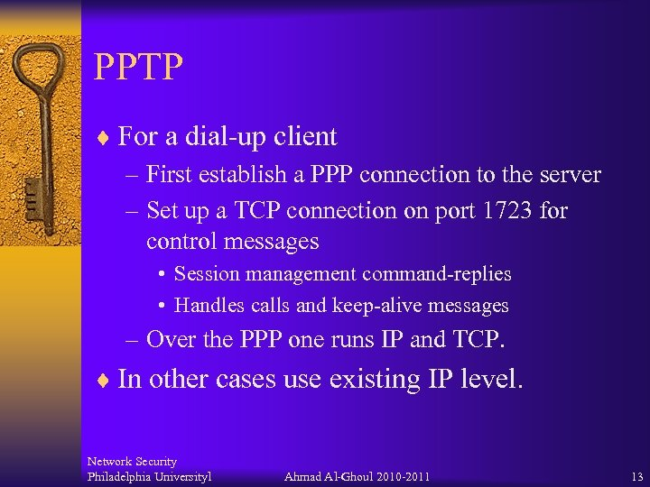 PPTP ¨ For a dial-up client – First establish a PPP connection to the