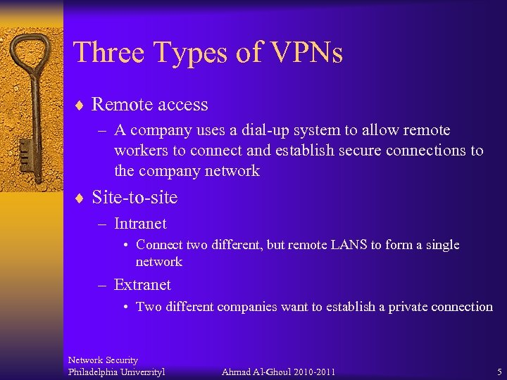 Three Types of VPNs ¨ Remote access – A company uses a dial-up system