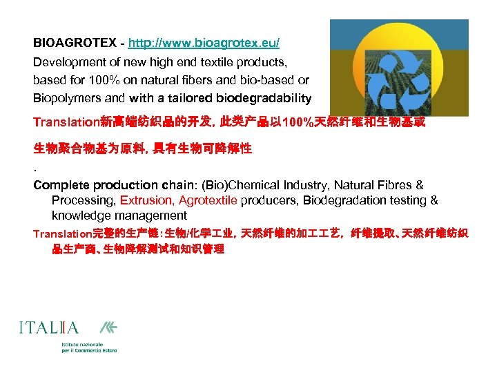 BIOAGROTEX - http: //www. bioagrotex. eu/ Development of new high end textile products, based