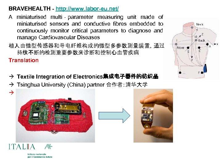 BRAVEHEALTH - http: //www. labor-eu. net/ A miniaturised multi‐parameter measuring unit made of miniaturised