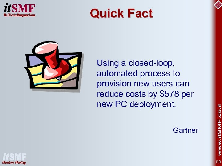 Quick Fact Using a closed-loop, automated process to provision new users can reduce costs