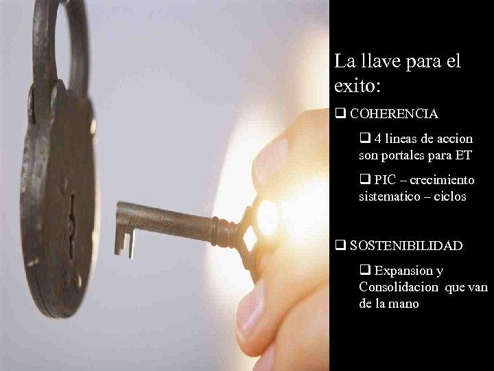 La llave para el exito: q COHERENCIA q 4 lineas de accion son portales