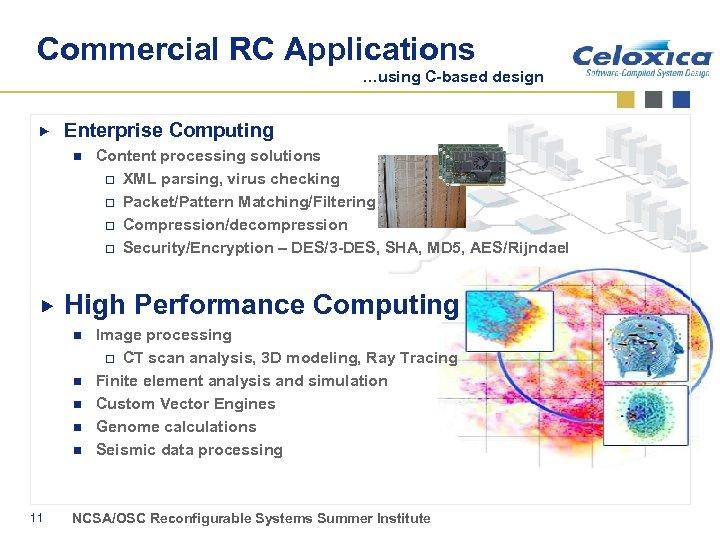 Commercial RC Applications …using C-based design Enterprise Computing n High Performance Computing n n