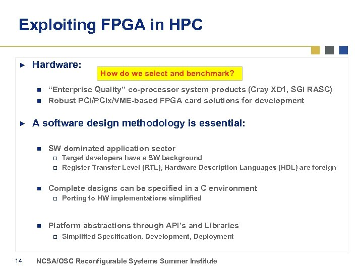 """Exploiting FPGA in HPC Hardware: n n """"Enterprise Quality"""" co-processor system products (Cray XD"""