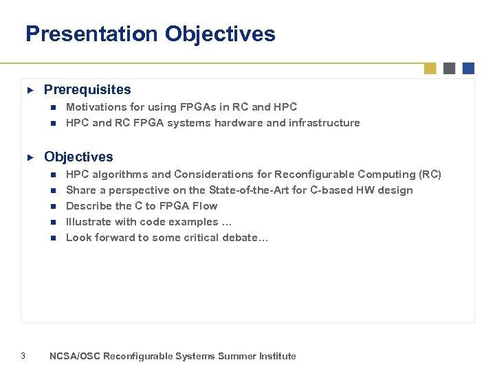 Presentation Objectives Prerequisites n n Objectives n n n 3 Motivations for using FPGAs