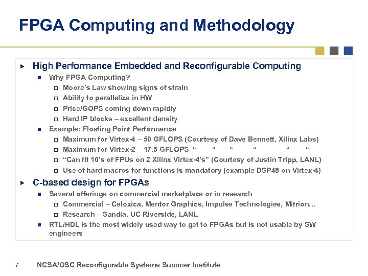 FPGA Computing and Methodology High Performance Embedded and Reconfigurable Computing n n C-based design