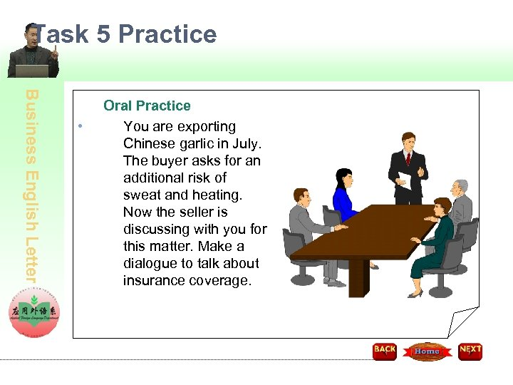 Task 5 Practice Business English Letter • Oral Practice You are exporting Chinese garlic