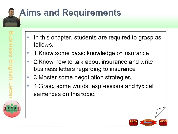 Aims and Requirements Business English Letter • In this chapter, students are required to