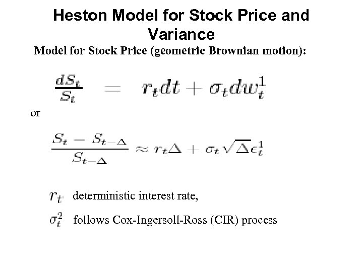 Heston Model for Stock Price and Variance Model for Stock Price (geometric Brownian motion):