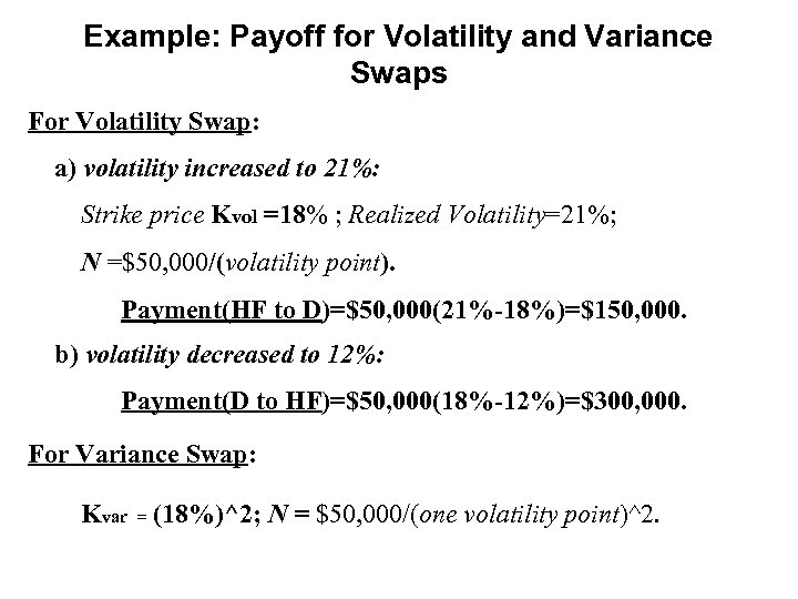 Example: Payoff for Volatility and Variance Swaps For Volatility Swap: a) volatility increased to