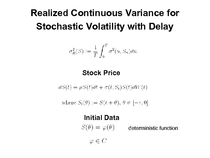 Realized Continuous Variance for Stochastic Volatility with Delay Stock Price Initial Data deterministic function