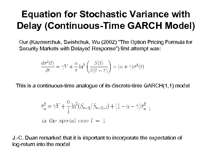 Equation for Stochastic Variance with Delay (Continuous-Time GARCH Model) Our (Kazmerchuk, Swishchuk, Wu (2002)